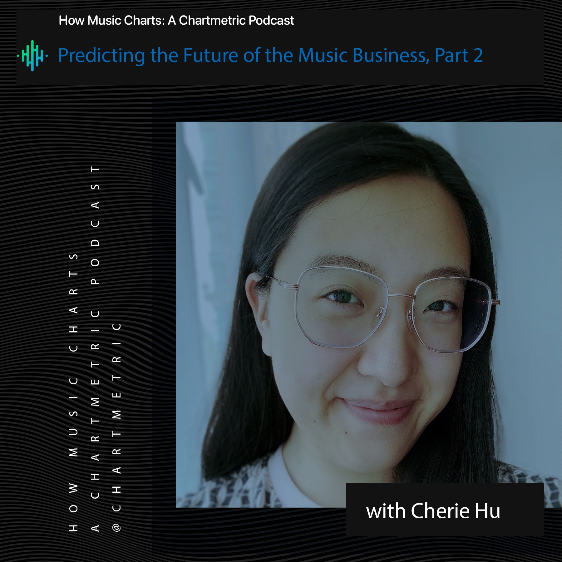 Predicting the Future of the Music Business With Cherie Hu, Part 2