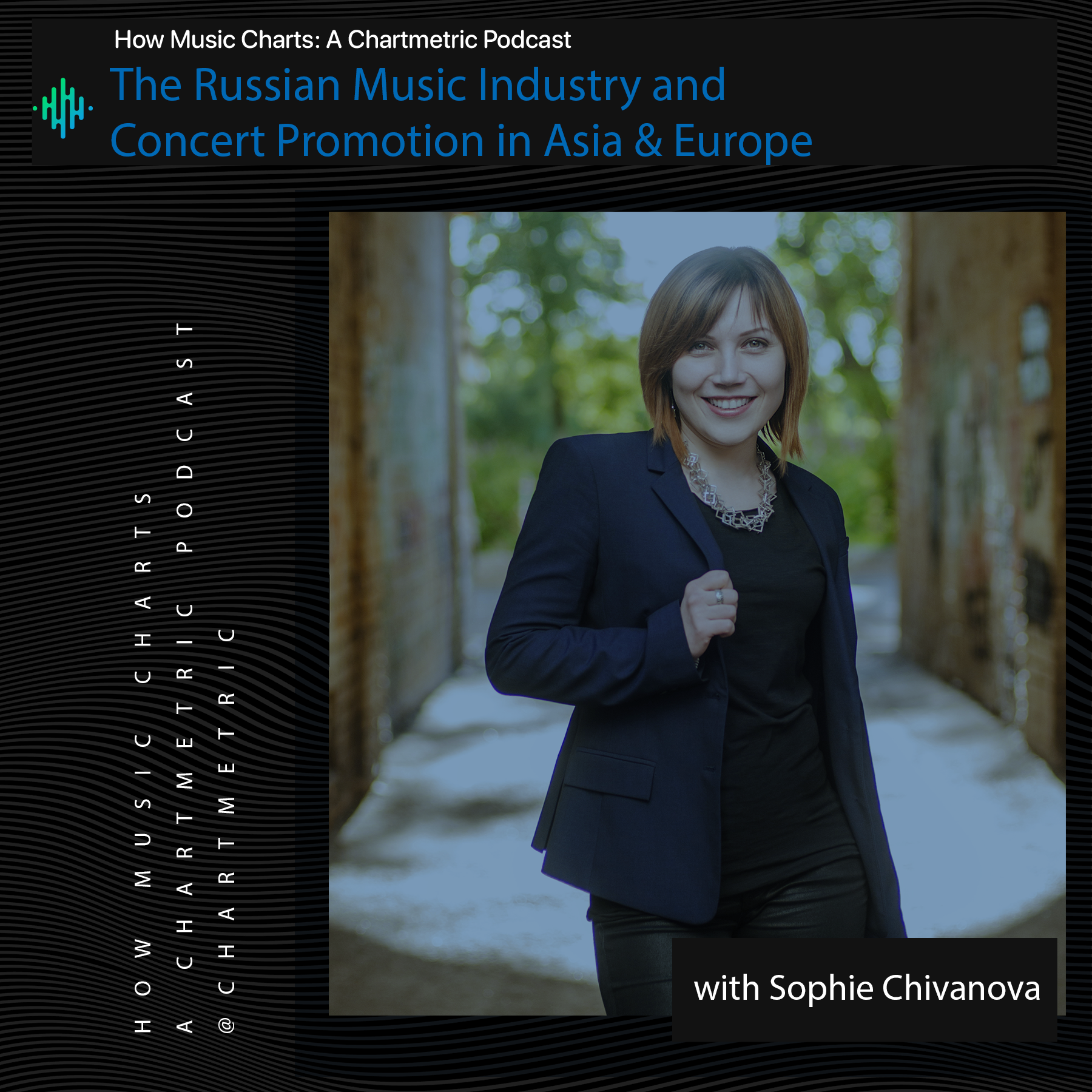 The Russian Music Industry and Concert Promotion in Asia & Europe With Sophie Chivanova