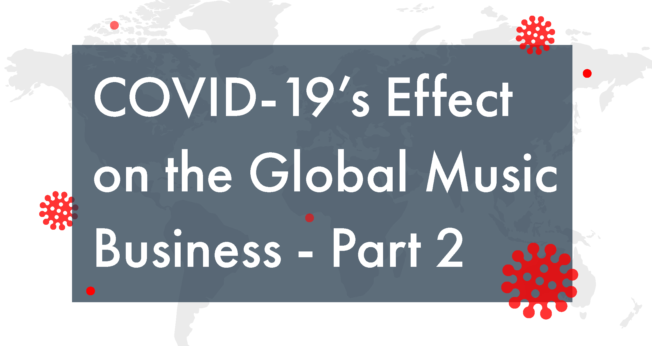 COVID-19's Effect on the Global Music Business, Part 2: Geography