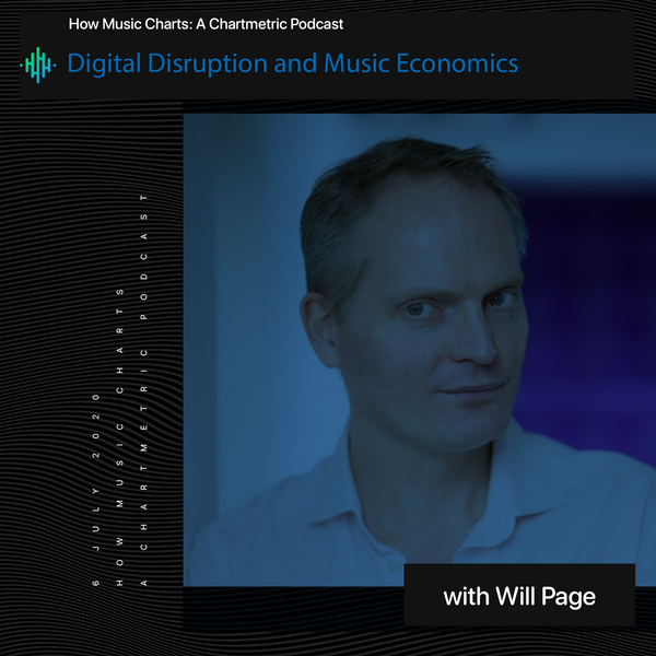 Digital Disruption and Music Economics With Former Spotify Chief Economist Will Page