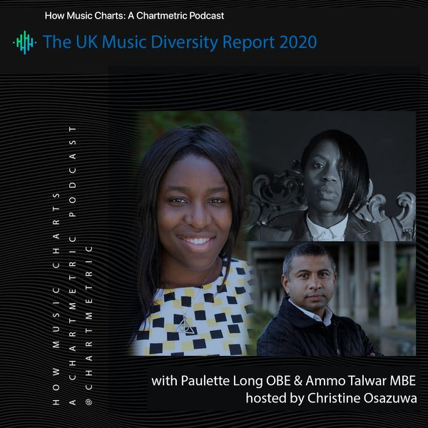 The UK Music Diversity Report 2020 With Christine Osazuwa, Paulette Long OBE & Ammo Talwar MBE