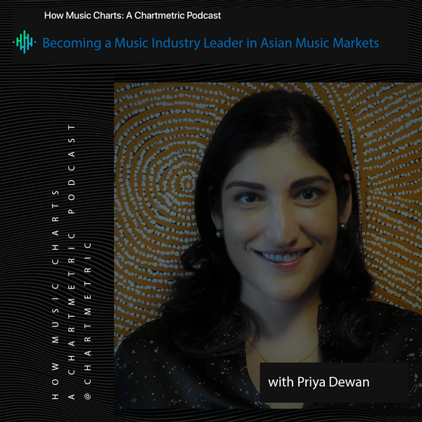 Becoming a Music Industry Leader in Asian Music Markets With Priya Dewan