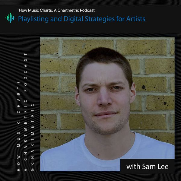 Playlisting and Digital Strategies for Artists With Songular's Sam Lee